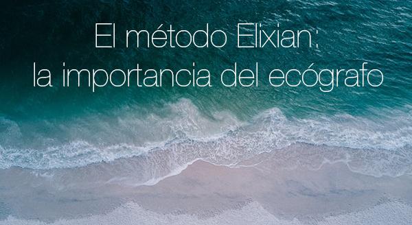 El método Elixian: la importancia del ecógrafo